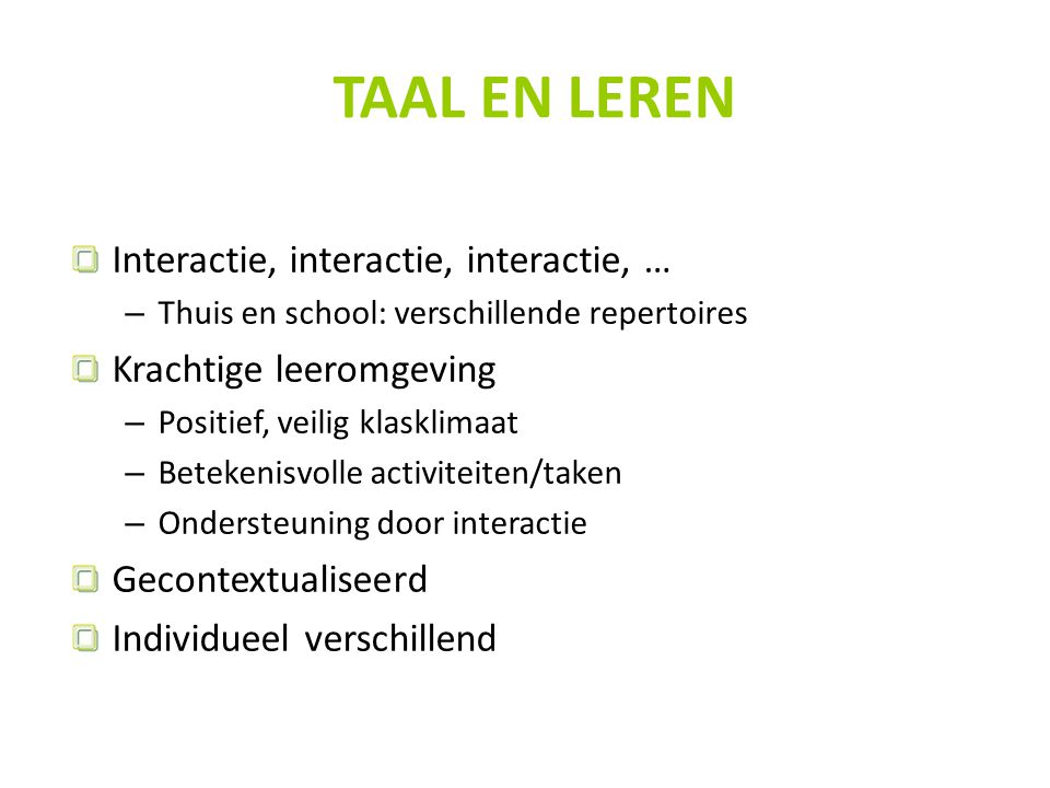 TAAL EN LEREN Interactie, interactie, interactie, …