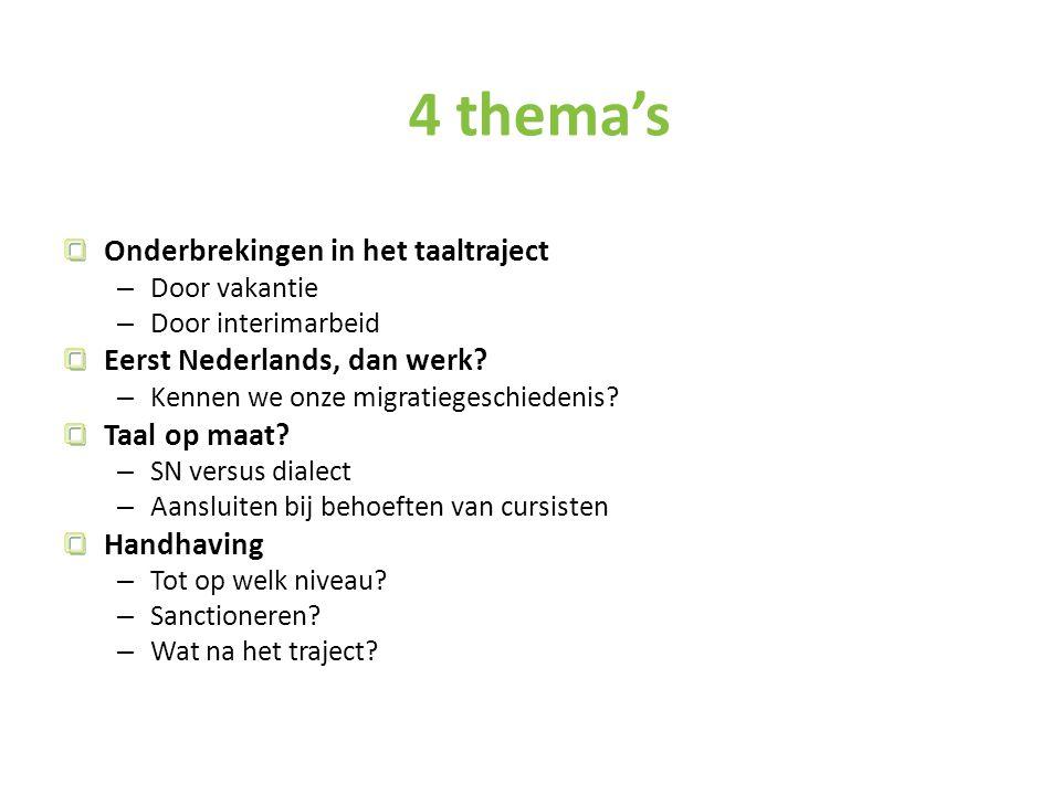 4 thema's Onderbrekingen in het taaltraject