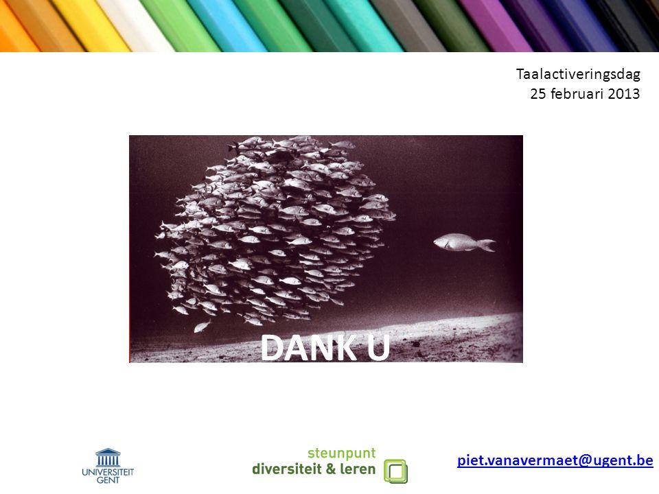 Taalactiveringsdag 25 februari 2013 DANK U piet.vanavermaet@ugent.be