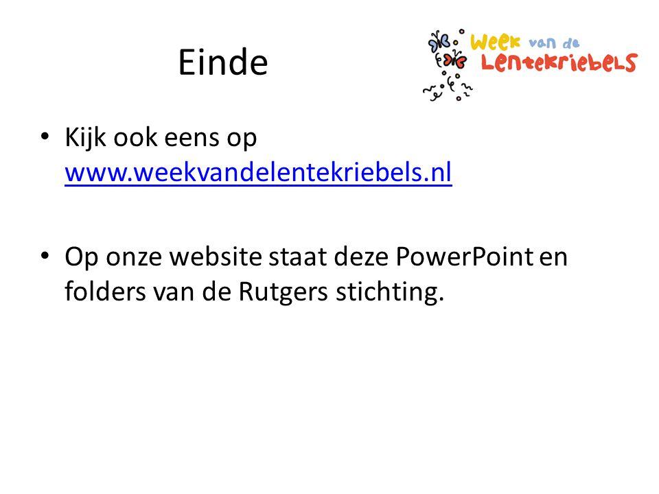 Einde Kijk ook eens op www.weekvandelentekriebels.nl