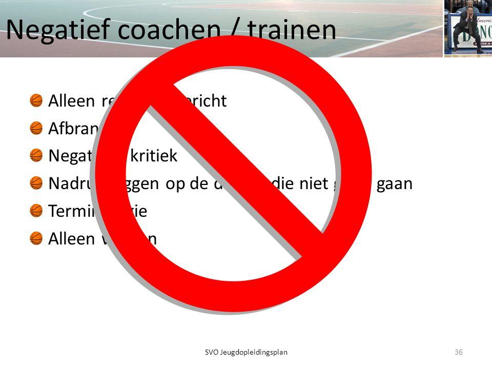 Negatief coachen / trainen