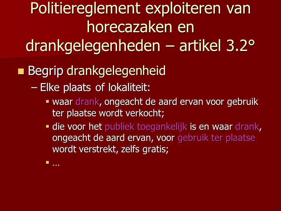 Politiereglement exploiteren van horecazaken en drankgelegenheden – artikel 3.2°