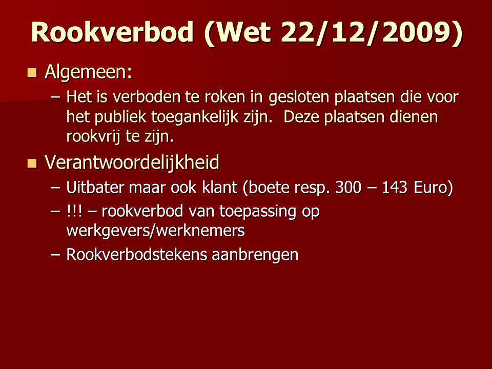 Rookverbod (Wet 22/12/2009) Algemeen: Verantwoordelijkheid