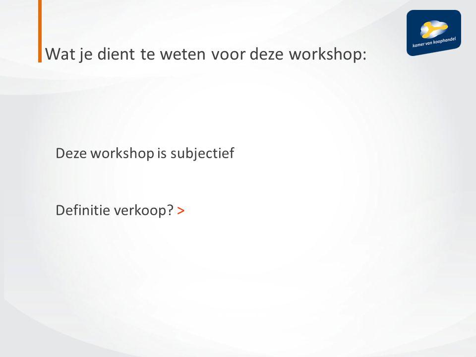 Wat je dient te weten voor deze workshop: