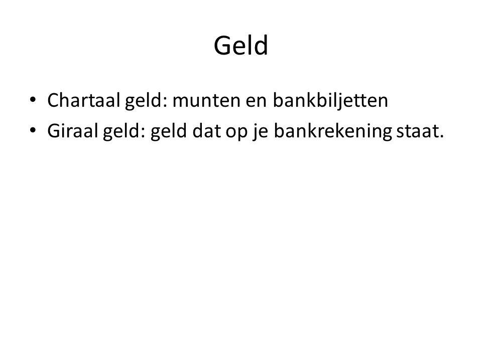 Geld Chartaal geld: munten en bankbiljetten