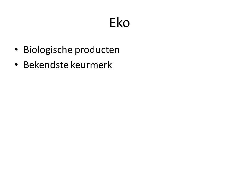 Eko Biologische producten Bekendste keurmerk