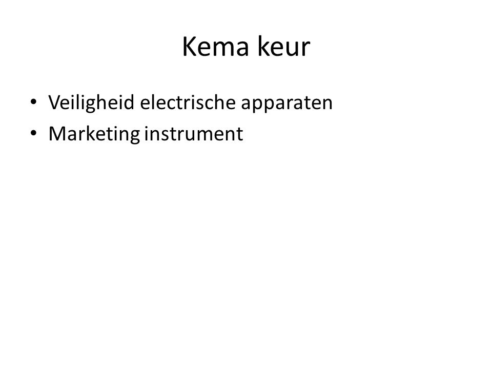 Kema keur Veiligheid electrische apparaten Marketing instrument