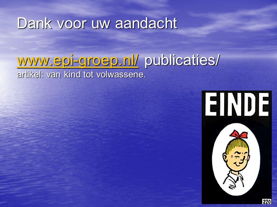 Dank voor uw aandacht www. epi-groep