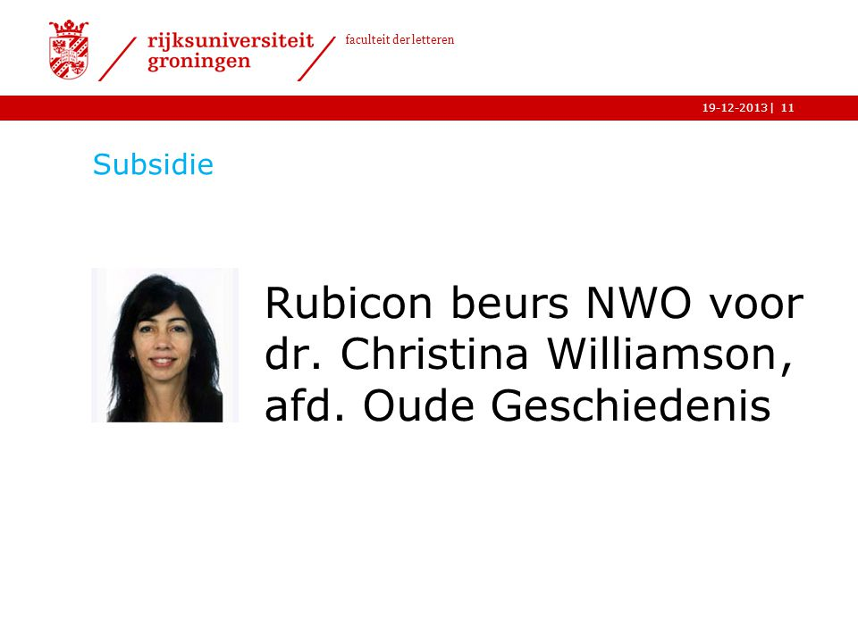 Subsidie Rubicon beurs NWO voor dr. dr. Christina Williamson , afd. Oude Geschiedenis
