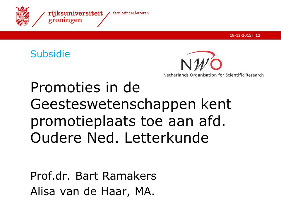 Subsidie Promoties in de Geesteswetenschappen kent promotieplaats toe aan afd. Oudere Ned. Letterkunde.