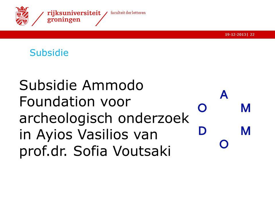 Subsidie Subsidie Ammodo Foundation voor archeologisch onderzoek in Ayios Vasilios van prof.dr.