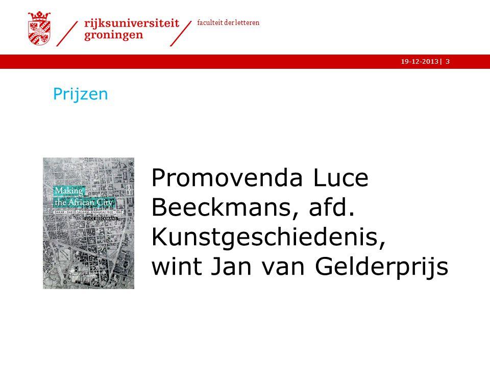 Prijzen Promovenda Luce Beeckmans, afd. Kunstgeschiedenis, wint Jan van Gelderprijs