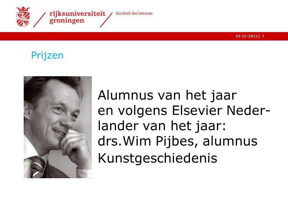 Prijzen Alumnus van het jaar en volgens Elsevier Neder- lander van het jaar: drs.Wim Pijbes, alumnus Kunstgeschiedenis.