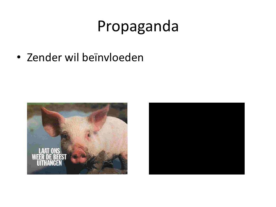 Propaganda Zender wil beïnvloeden
