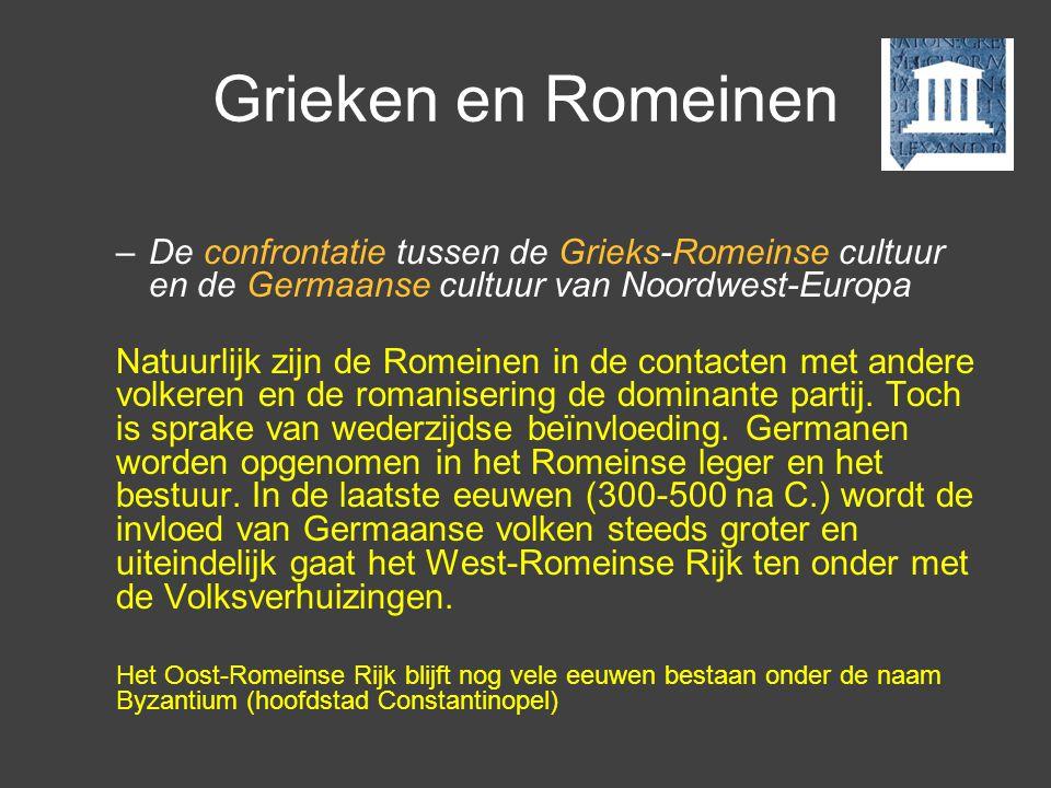 Grieken en Romeinen De confrontatie tussen de Grieks-Romeinse cultuur en de Germaanse cultuur van Noordwest-Europa.
