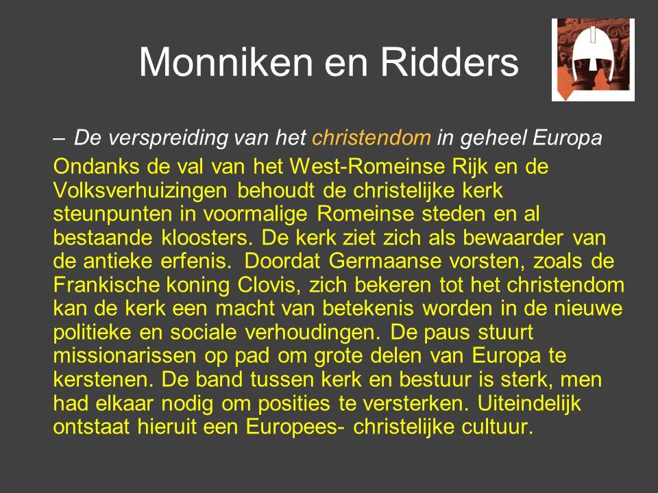 Monniken en Ridders De verspreiding van het christendom in geheel Europa.