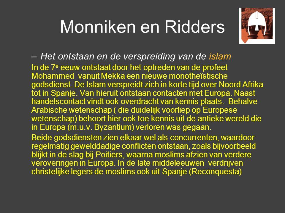 Monniken en Ridders Het ontstaan en de verspreiding van de islam