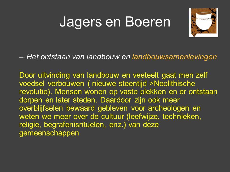 Jagers en Boeren Het ontstaan van landbouw en landbouwsamenlevingen