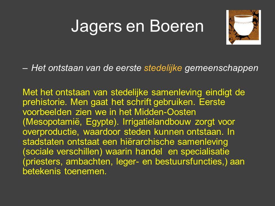 Jagers en Boeren Het ontstaan van de eerste stedelijke gemeenschappen