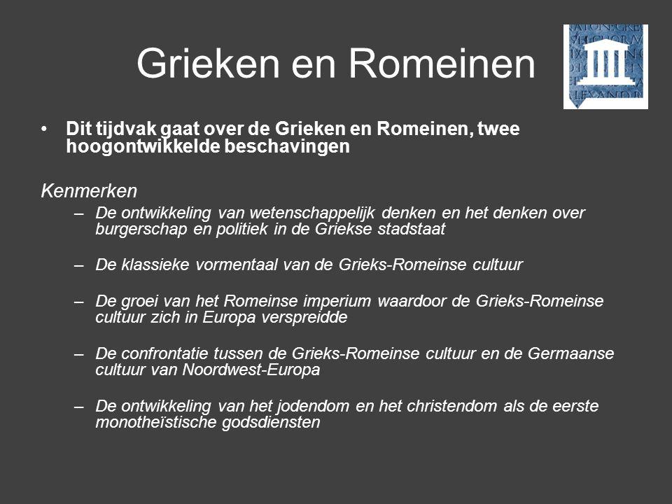 Grieken en Romeinen Dit tijdvak gaat over de Grieken en Romeinen, twee hoogontwikkelde beschavingen.