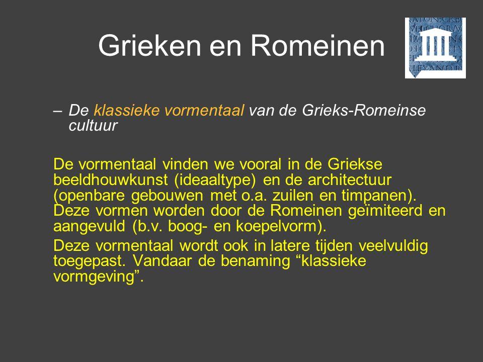 Grieken en Romeinen De klassieke vormentaal van de Grieks-Romeinse cultuur.