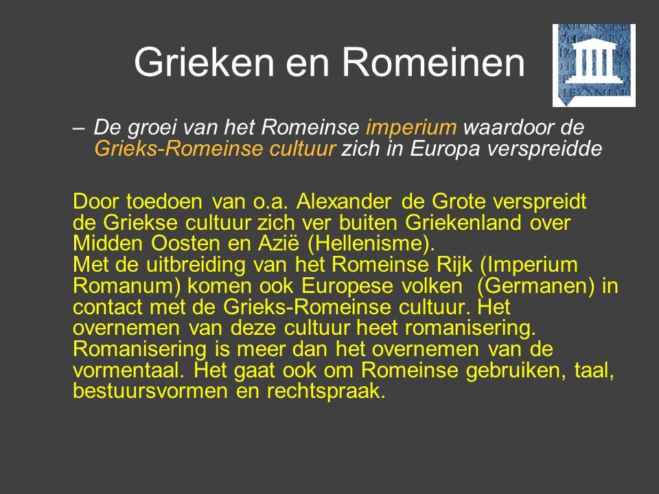 Grieken en Romeinen De groei van het Romeinse imperium waardoor de Grieks-Romeinse cultuur zich in Europa verspreidde.