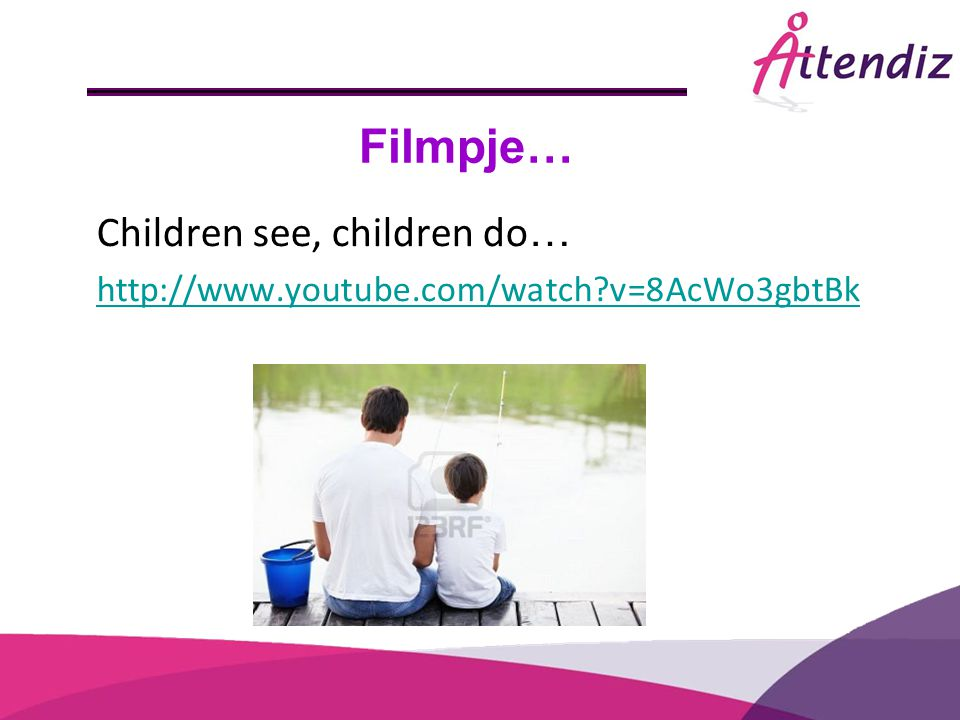Filmpje… Children see, children do…