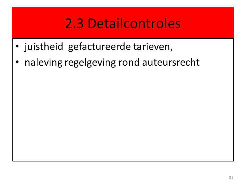 2.3 Detailcontroles juistheid gefactureerde tarieven,