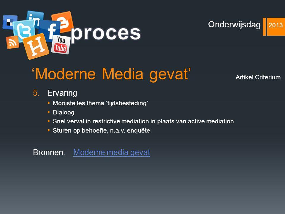 proces 'Moderne Media gevat' Onderwijsdag 2013 Ervaring