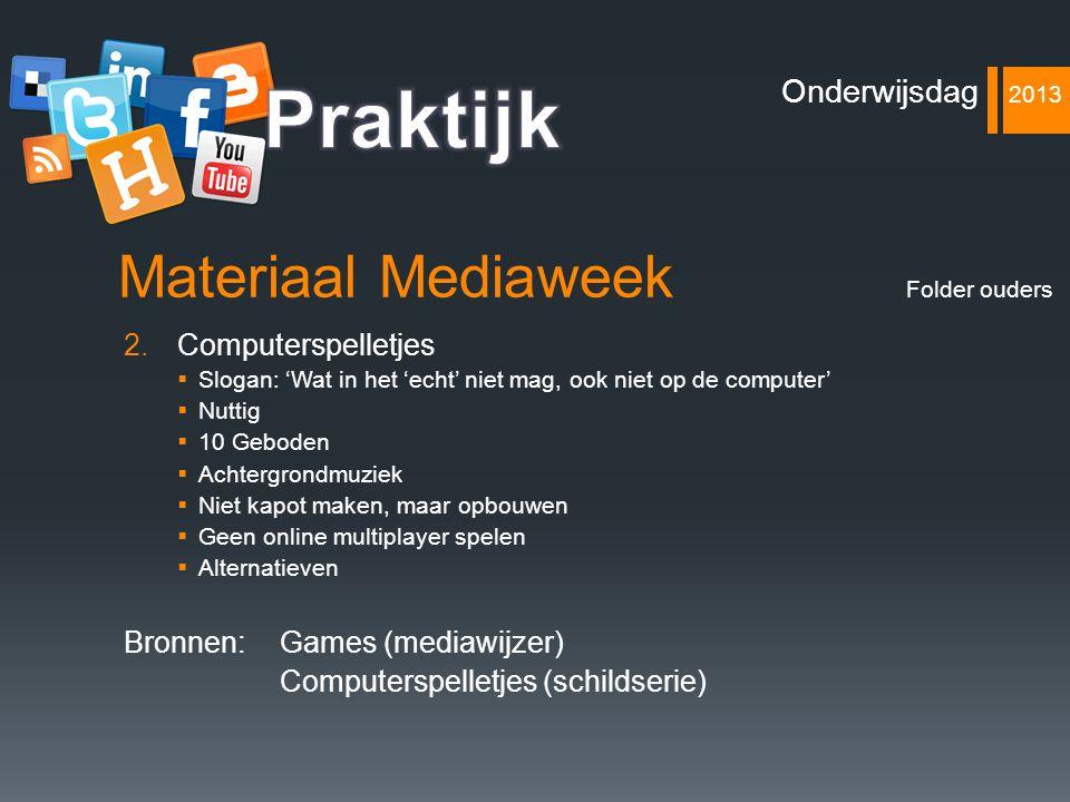 Praktijk Materiaal Mediaweek Onderwijsdag 2013 Computerspelletjes