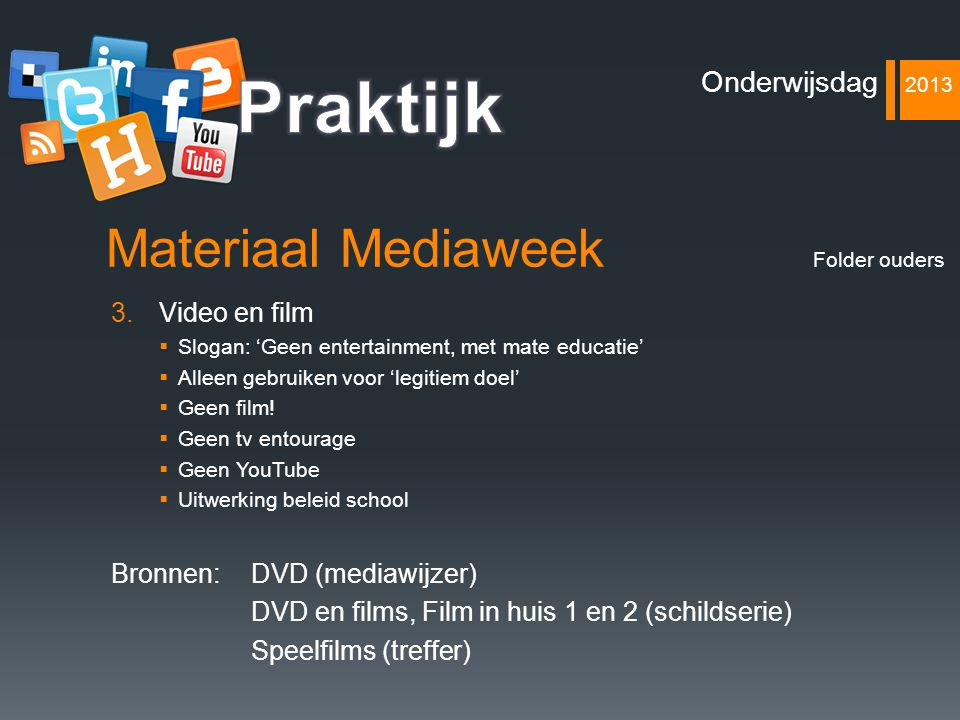 Praktijk Materiaal Mediaweek Onderwijsdag 2013 Video en film