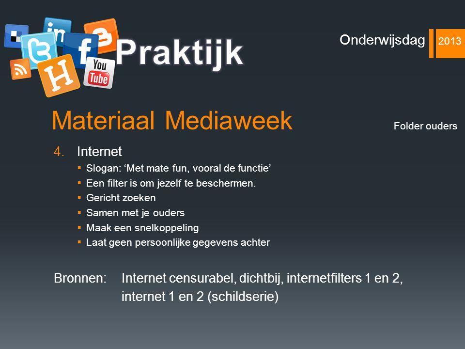 Praktijk Materiaal Mediaweek Onderwijsdag 2013 Internet