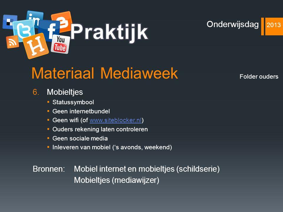 Praktijk Materiaal Mediaweek Onderwijsdag 2013 Mobieltjes
