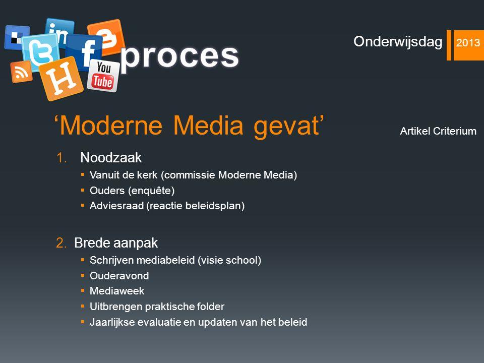 proces 'Moderne Media gevat' Onderwijsdag 2013 Noodzaak Brede aanpak
