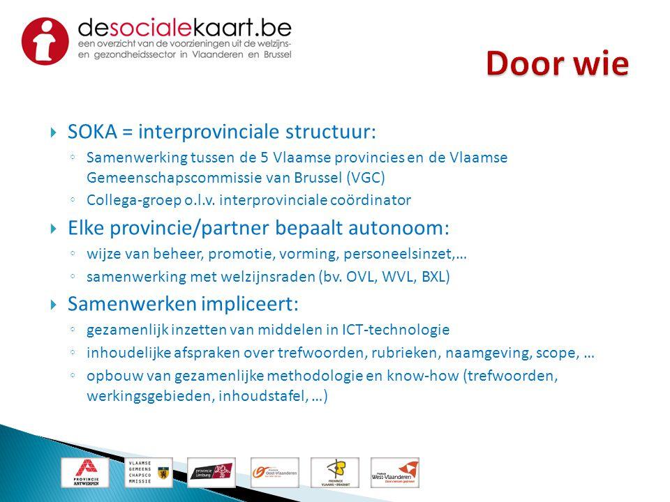 Door wie SOKA = interprovinciale structuur: