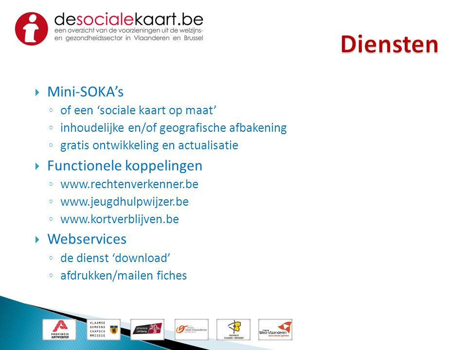 Diensten Mini-SOKA's Functionele koppelingen Webservices
