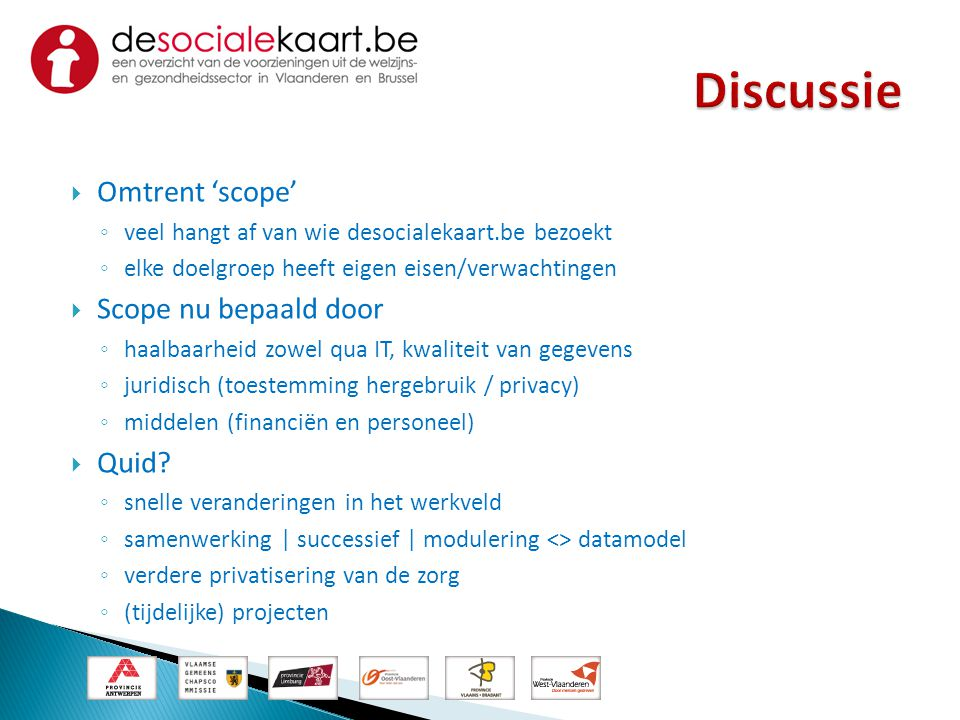 Discussie Omtrent 'scope' Scope nu bepaald door Quid