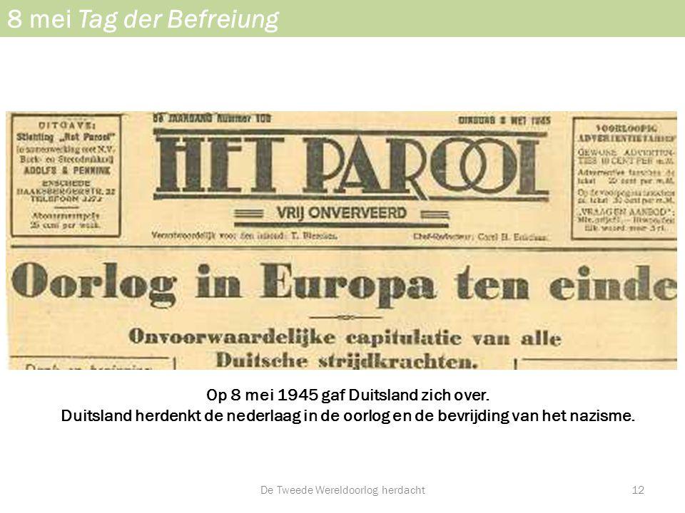 Op 8 mei 1945 gaf Duitsland zich over.