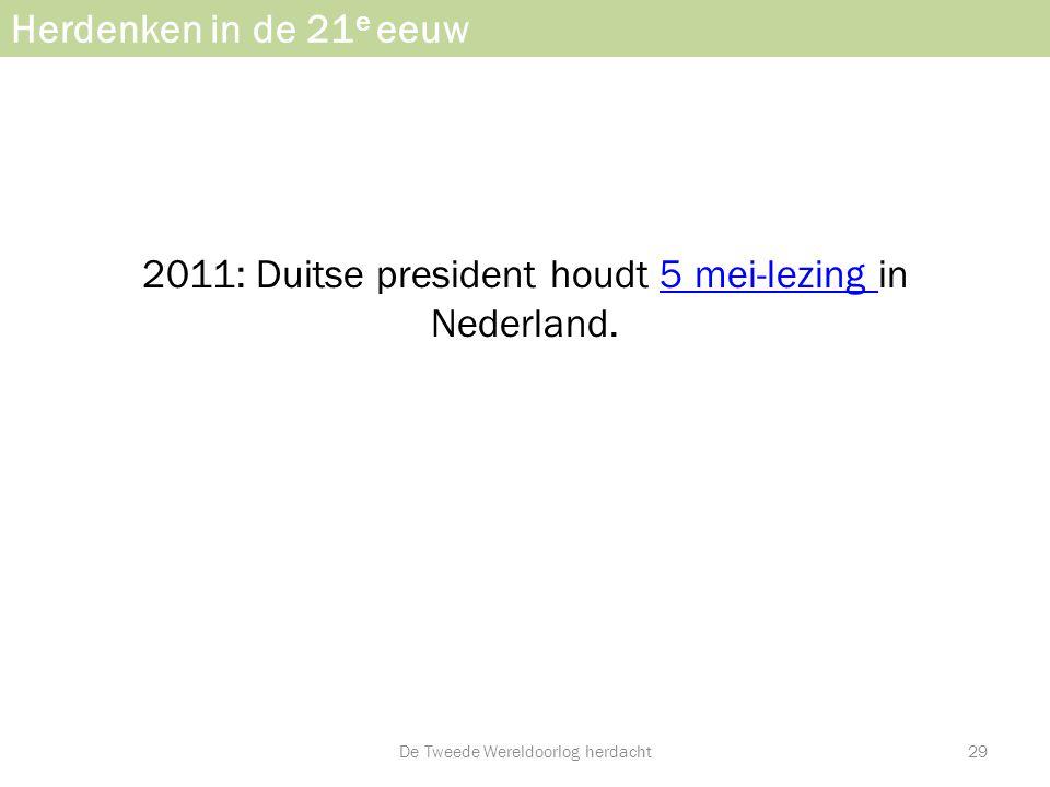 2011: Duitse president houdt 5 mei-lezing in Nederland.