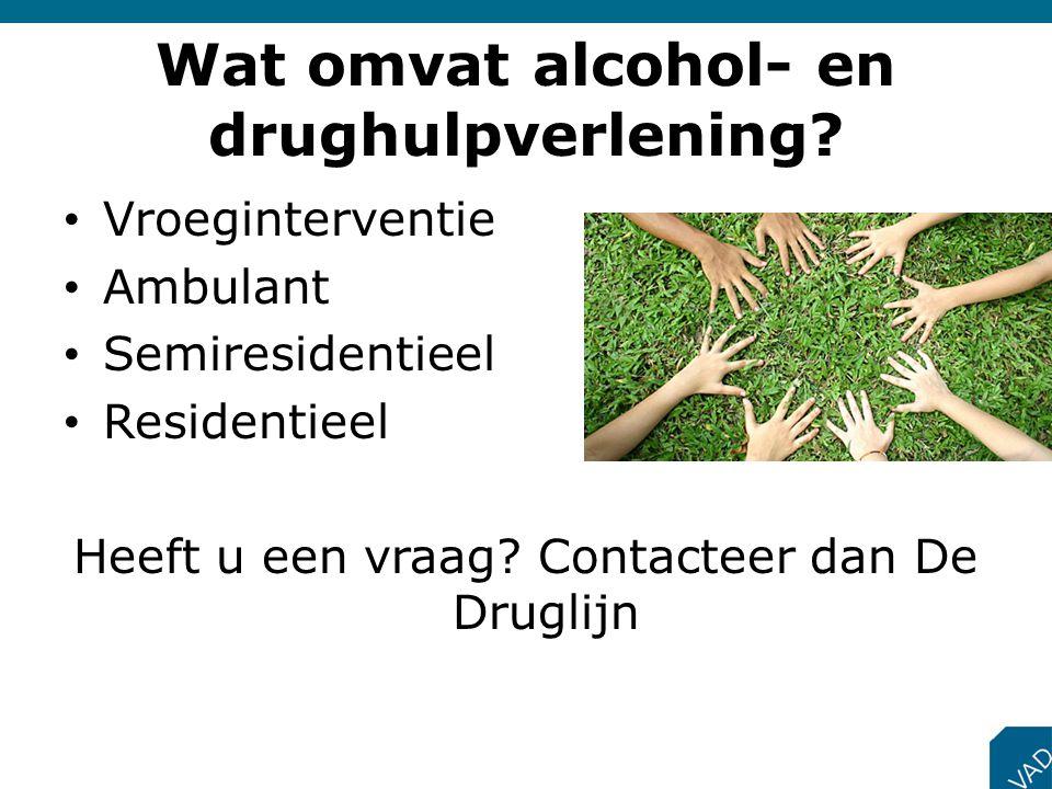 Wat omvat alcohol- en drughulpverlening