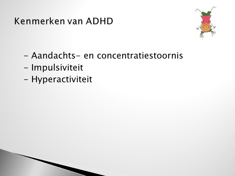 Kenmerken van ADHD - Aandachts- en concentratiestoornis
