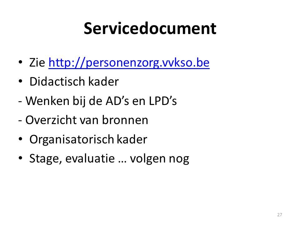 Servicedocument Zie http://personenzorg.vvkso.be Didactisch kader