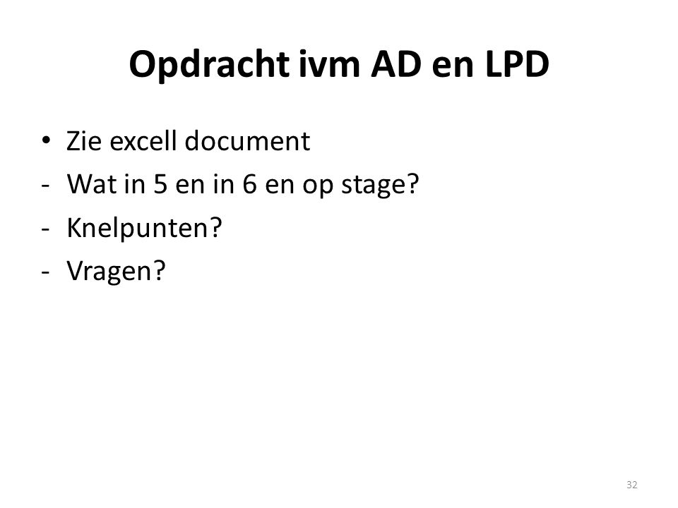 Opdracht ivm AD en LPD Zie excell document