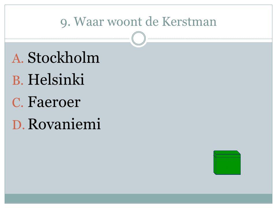 9. Waar woont de Kerstman Stockholm Helsinki Faeroer Rovaniemi