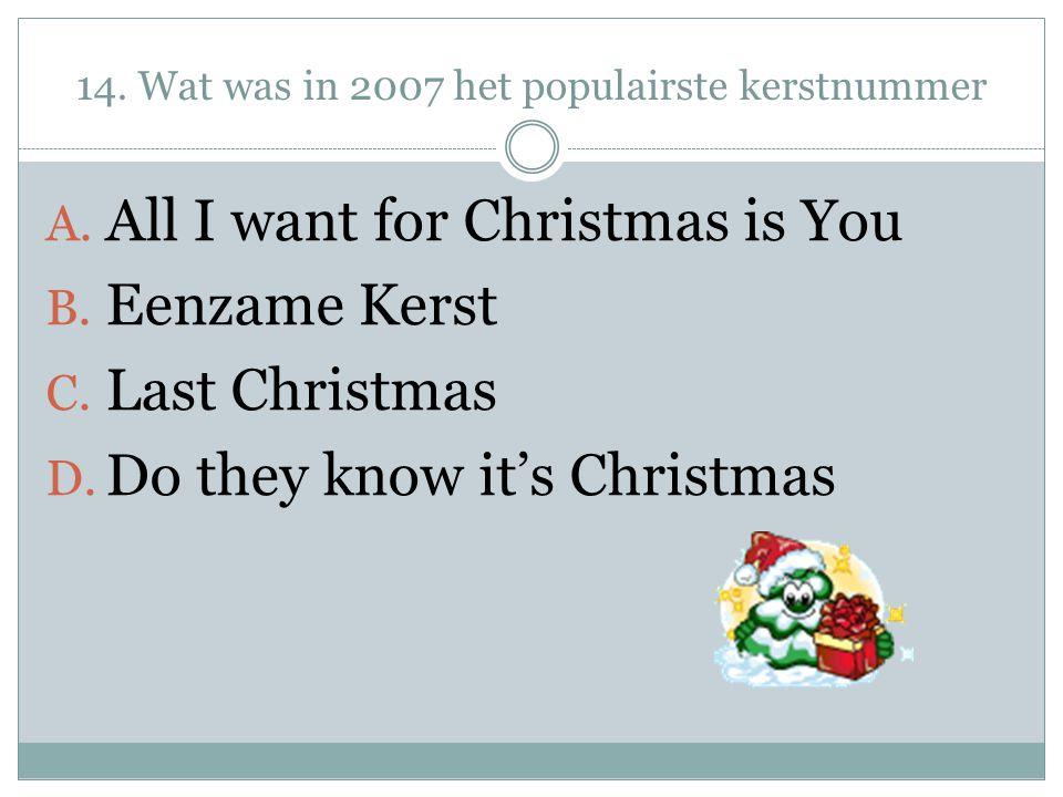 14. Wat was in 2007 het populairste kerstnummer