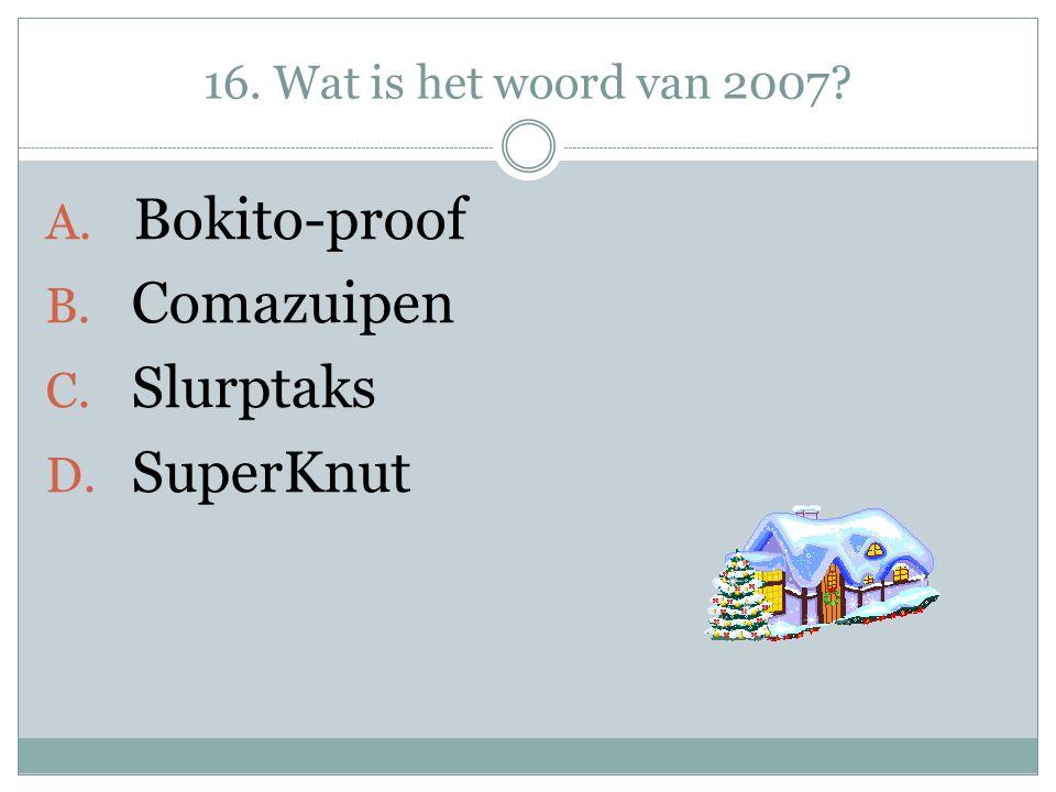 Bokito-proof Comazuipen Slurptaks SuperKnut