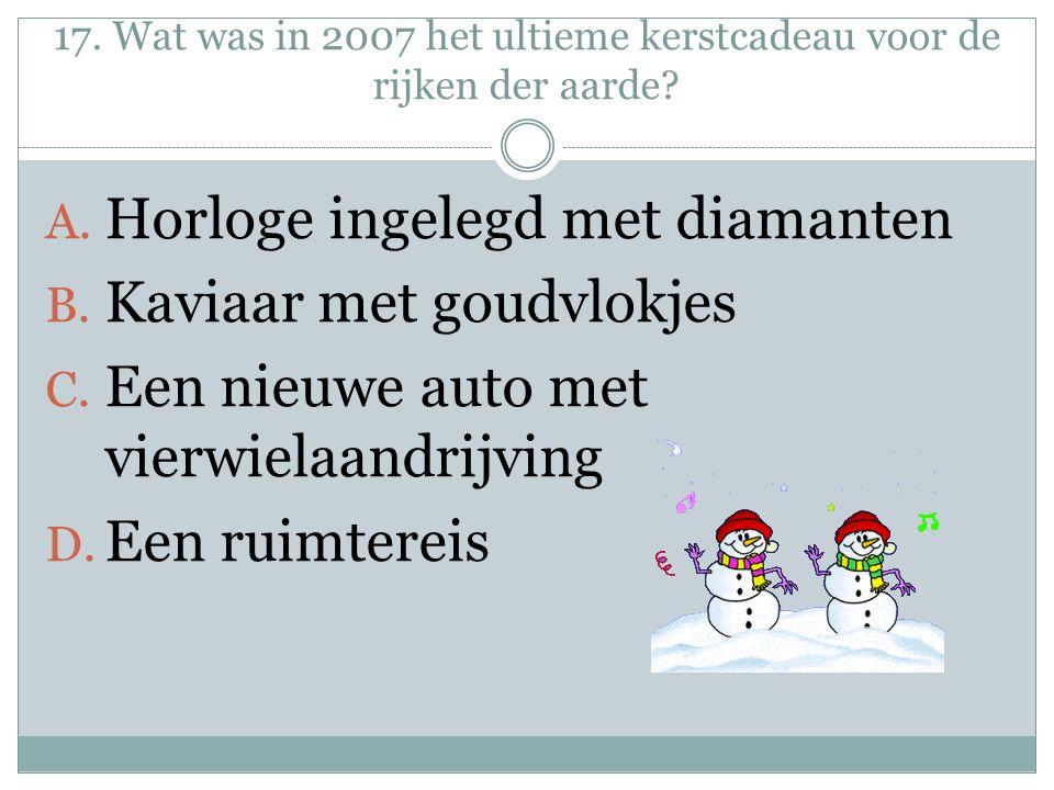 17. Wat was in 2007 het ultieme kerstcadeau voor de rijken der aarde