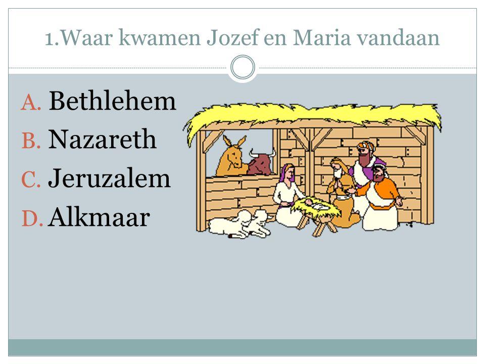 1.Waar kwamen Jozef en Maria vandaan