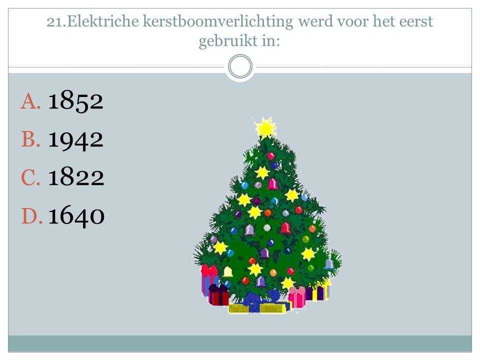 21.Elektriche kerstboomverlichting werd voor het eerst gebruikt in: