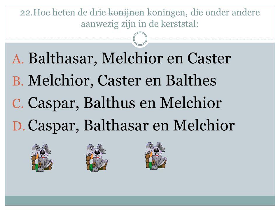 Balthasar, Melchior en Caster Melchior, Caster en Balthes